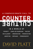 Counter Culture: A Compassionate Call to Counter Culture in a World of Poverty, Same-Sex Marriage, Racism, Sex Slavery, Immigrat