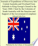 Journals of Expeditions of Discovery Into Central Australia  and Overland from Adelaide to King George s Sound  in the Years