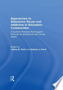 Approaches To Substance Abuse And Addiction In Education Communities