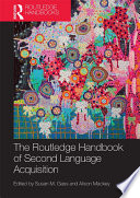 """""""The Routledge Handbook of Second Language Acquisition"""" by Susan M. Gass, Alison Mackey"""