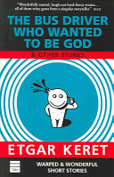 The Bus Driver who Wanted to be God   Other Stories Book