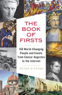 The Book of Firsts: 150 World-Changing People and Events, from ...