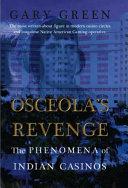 Osceola s Revenge  The Phenomena of Indian Casinos