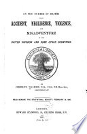 On the Number of Deaths from Accident  Negligence  Violence  and Misadventure in the United Kingdom and Some Other Countries Book