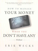 How to Manage Your Money When You Don t Have Any Workbook