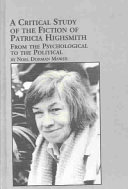 A Critical Study of the Fiction of Patricia Highsmith  from the Psychological to the Political