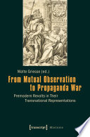 From mutual observation to propaganda war : premodern revolts in their transnational representations