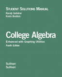 Student Solutions Manual  to  College Algebra  Enhanced with Graphing Utilities  Fourth Edition  Sullivan  Sullivan