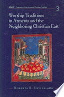 Worship Traditions In Armenia And The Neighboring Christian East