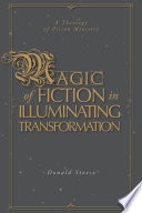 Magic of Fiction in Illuminating Transformation