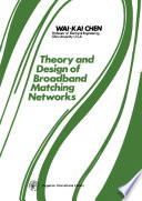 Theory and Design of Broadband Matching Networks