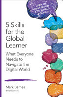 5 Skills for the Global Learner: What Everyone Needs to Navigate the ...