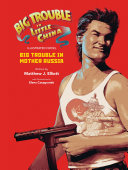 Big Trouble in Little China  Big Trouble in Mother Russia Novel