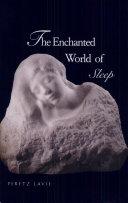 The Enchanted World of Sleep