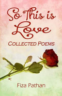 So This Is Love   Collected Poems