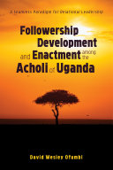 Followership Development and Enactment among the Acholi of Uganda