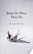 Birds Do What They Do