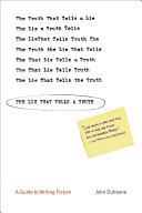 The Lie That Tells a Truth  A Guide to Writing Fiction