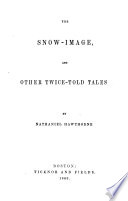 The Snow image  and Other Twice told Tales Book