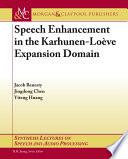 Speech Enhancement in the Karhunen Loeve Expansion Domain