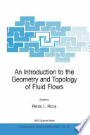An Introduction To The Geometry And Topology Of Fluid Flows Book PDF
