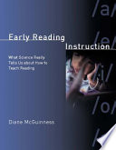"""Early Reading Instruction: What Science Really Tells Us about How to Teach Reading"" by Diane McGuinness"