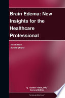 Brain Edema  New Insights for the Healthcare Professional  2011 Edition