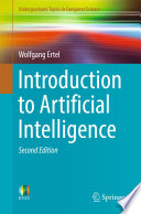 """Introduction to Artificial Intelligence"" by Wolfgang Ertel, Nathanael T. Black"