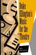 Duke EllingtonÕs Music for the Theatre Pdf/ePub eBook