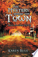 The Mystery behind the  Town