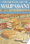The Essential Guy de Maupassant Collection