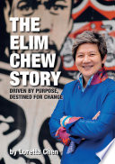 The Elim Chew Story  Driven by Purpose  Destined for Change