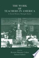 The Work of Teachers in America