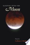 Sleeping with the Moon