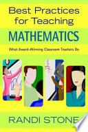 Best Practices for Teaching Mathematics  : What Award-Winning Classroom Teachers Do