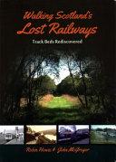 Walking Scotland's Lost Railways