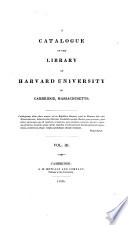 A Catalogue of the Library of Harvard University in Cambridge