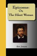 Epicoene, the Silent Woman