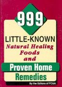 999 Little known Natural Healing Foods and Proven Home Remedies Book