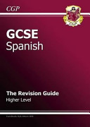 GCSE Spanish Revision Guide - Higher