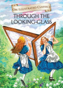 Through The Looking Glass   Om Illustrated Classics