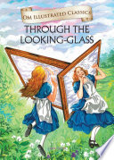 """""""Through The Looking Glass: Om Illustrated Classics"""" by Lewis Carroll, Om Books International"""