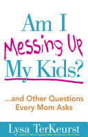 Am I Messing Up My Kids? [Pdf/ePub] eBook