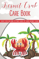 Hermit Crab Care Book Easy Tips On How To Take Care Of Your Hermit Crab