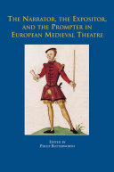 The Narrator The Expositor And The Prompter In European Medieval Theatre