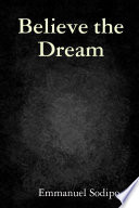 Believe the Dream