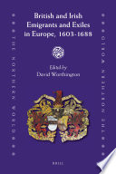 British and Irish Emigrants and Exiles in Europe, 1603-1688