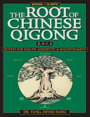 The Root of Chinese Qigong