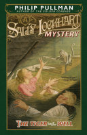 The Tiger in the Well  A Sally Lockhart Mystery
