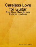 Careless Love for Guitar - Pure Sheet Music By Lars Christian Lundholm